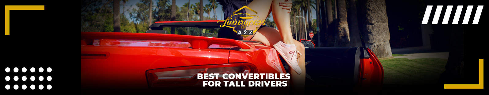 Best convertibles for tall drivers