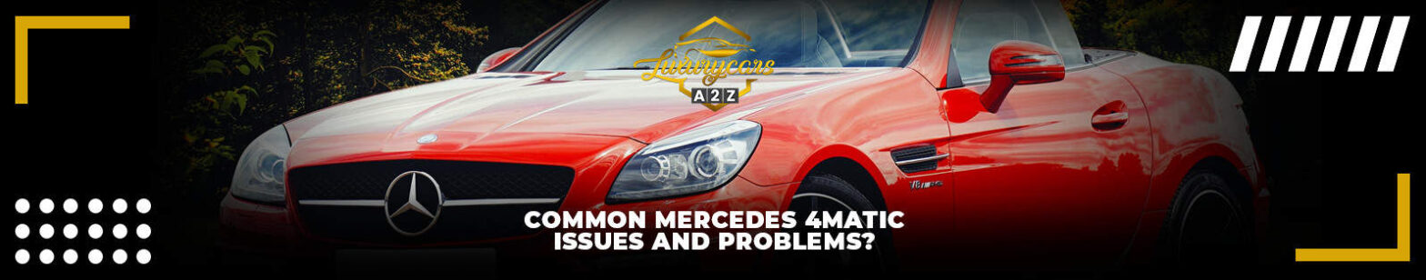 Common Mercedes 4Matic issues and problems