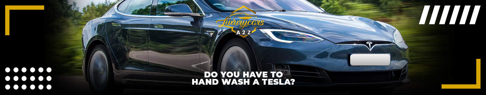 Do you have to hand wash a Tesla?