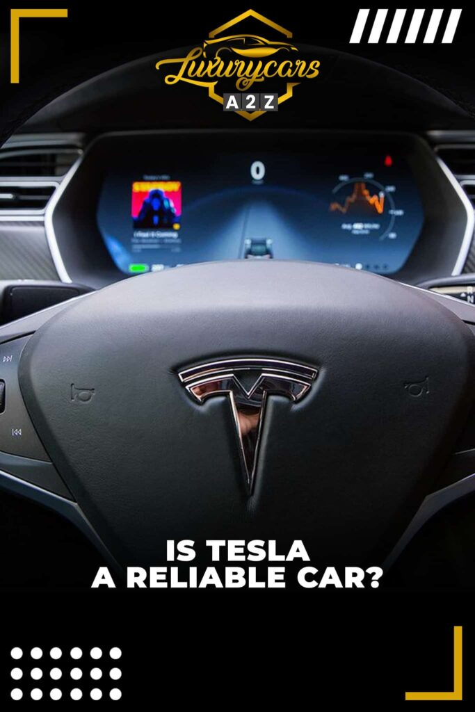 Is Tesla a reliable car?
